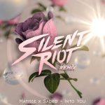 Matisse & Sadko - Into You (Silent Riot Remix)