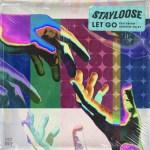 Stayloose - Let Go