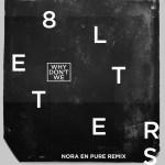 8 Letters (Nora En Pure Remix)