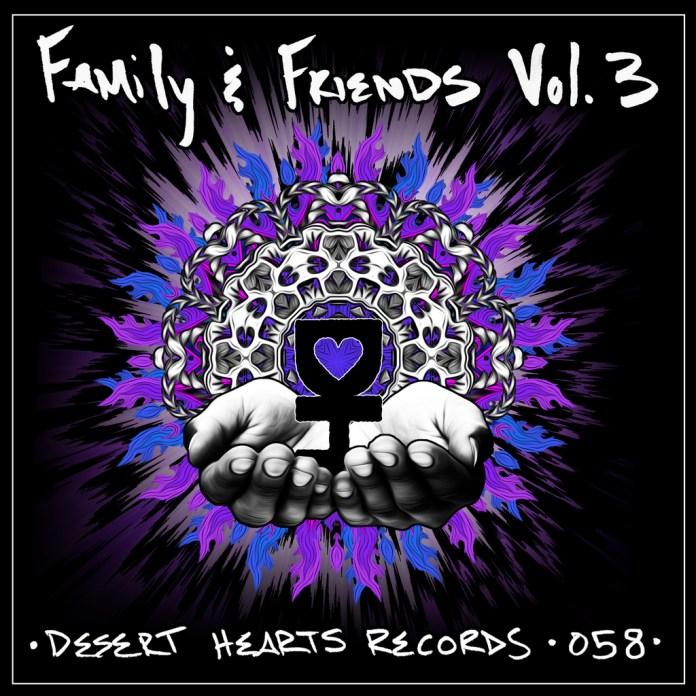 Desert Hearts Records - 'Family & Friends, Vol. 3'