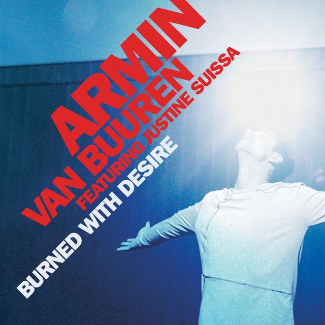 """Armin van Buuren """"Burned With Desire"""""""