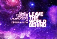 Swedish House Mafia Laidback Luke Deborah Cox Leave The World Behind