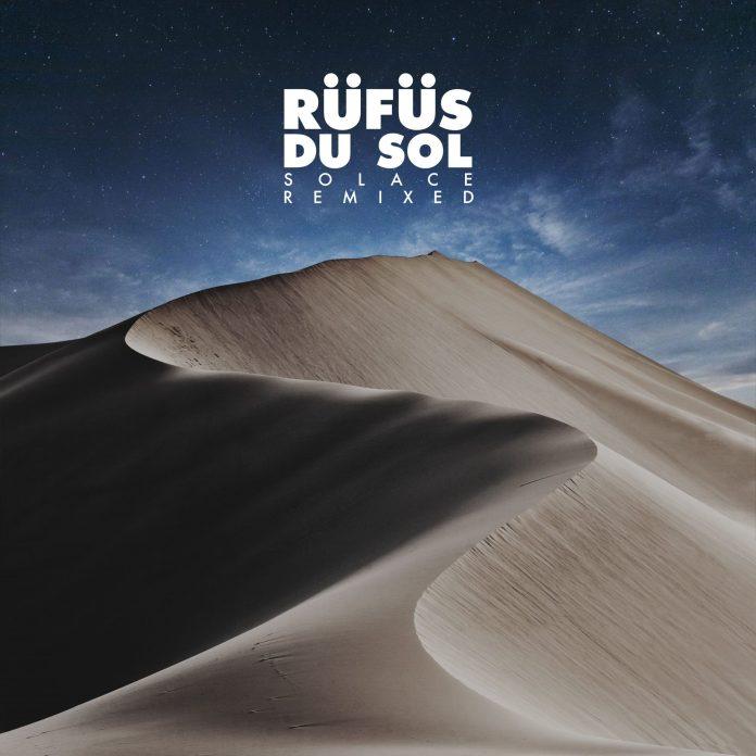 RÜFÜS DU SOL -Solace Remixed