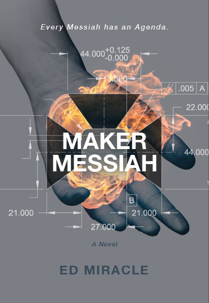 Maker Messiah by Ed Miracle