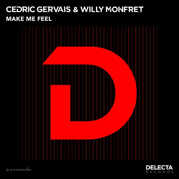 cedric gervais willy monfret make me feel
