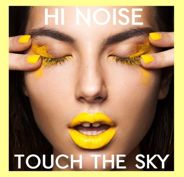 hi noise touch the sky