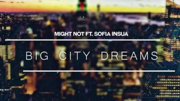 might not big city dreams