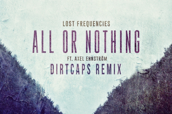 dirtcaps all or nothing remix