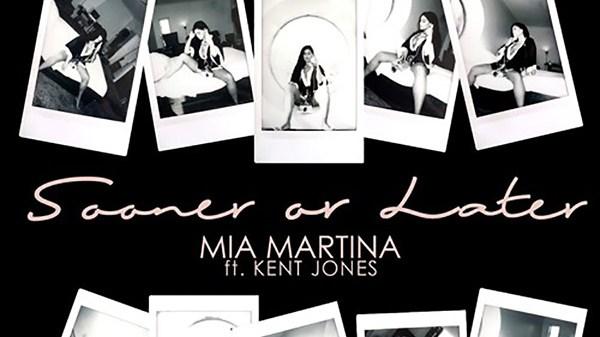 Mia Martina - Sooner Or Later ft. Kent Jones