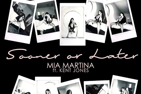 Mia Martina - Sooner Or Later ft. Kent Jones