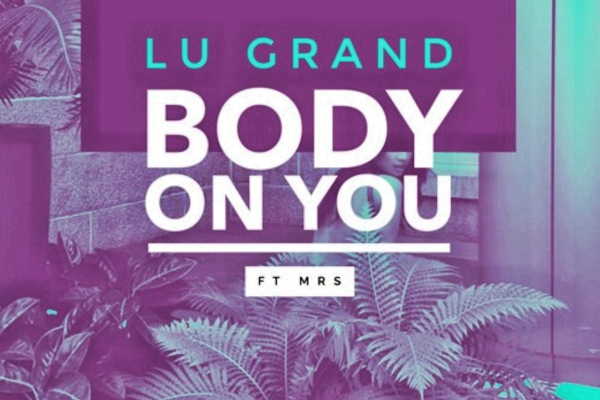 lu grand body on you