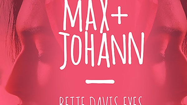 Max + Johann - Bette Davis Eyes