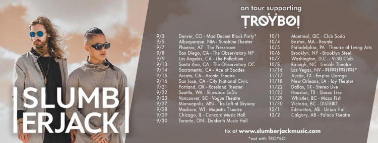 Slumberjack + TroyBoi Tour
