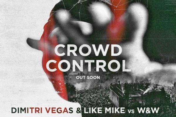 dimitri vegas like mike wandw crowd control