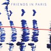 Friends In Paris - When Your Heart Is A Stranger (Remixes)