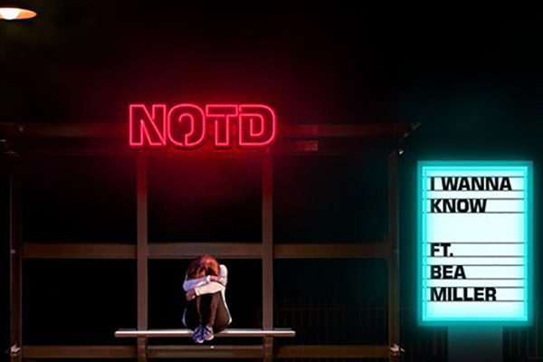 NOTD - I Wanna Know ft. Bea Miller