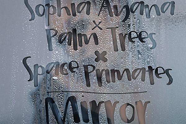 Sophia Ayana x Palm Trees x Space Primates - Mirror