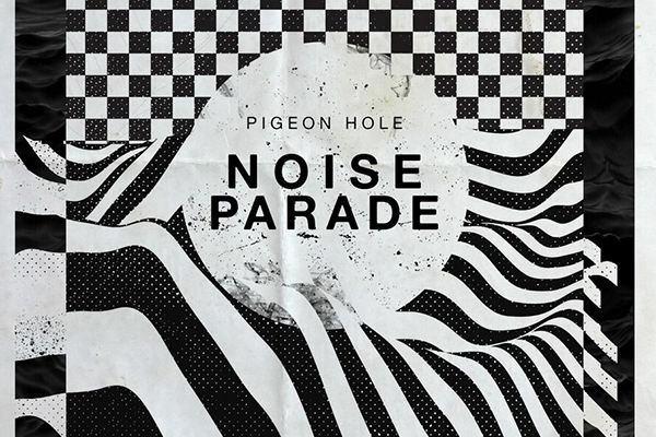 Pigeon Hole - Noise Parade