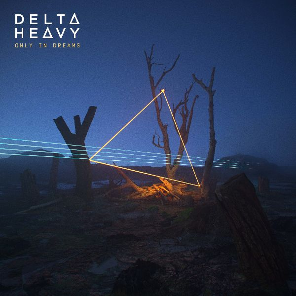 Delta Heavy Only In Dreams Album Artwork
