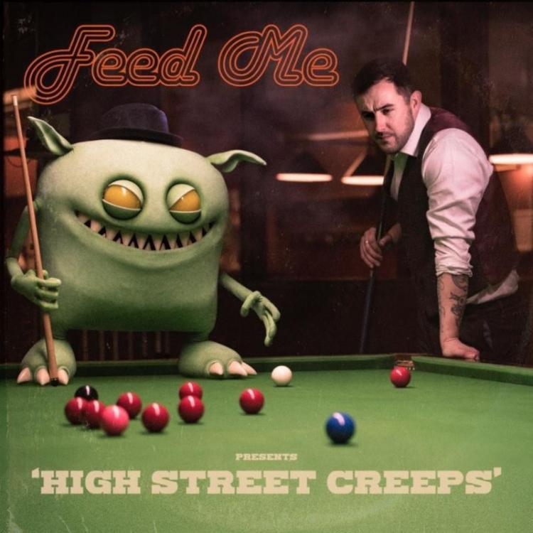 Feed Me High Street Creeps Album Artwork