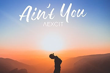 AEXCIT - Ain't You