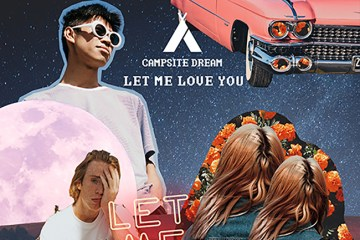 Campsite Dream - Let Me Love You