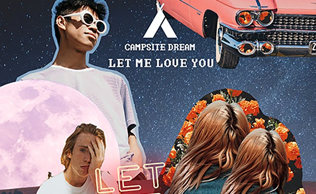 Campsite Dream - Let Me Love You