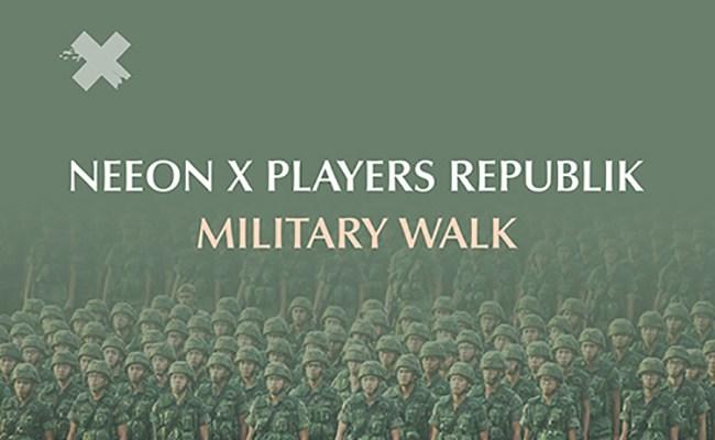 NEEON x Players Republik - Military Walk