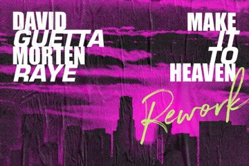 David Guetta MORTEN RAYE Make It To Heaven Rework