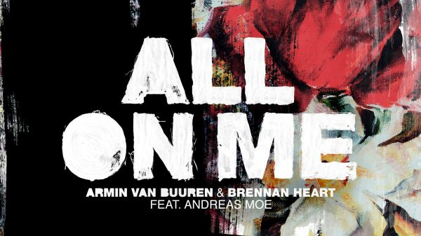 Armin van Buuren Brennan Heart All On Me Featuring Andreas Moe