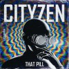 Cityzen That Pill