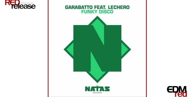 GARABATTO ft. Lechero – Funky Disco