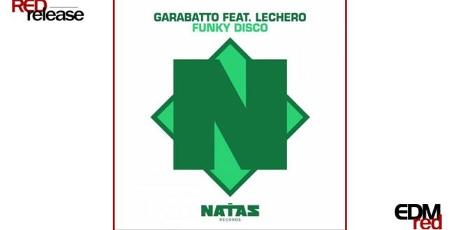 GARABATTO ft. Lechero – Funky Disco