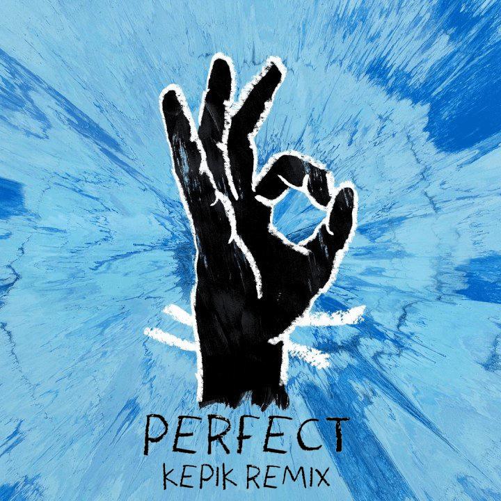 Ed Sheeran Perfect: Perfect (Kepik Instrumental Remix)