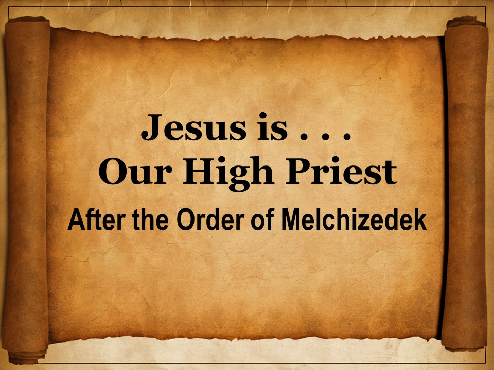 Jesus Is Our Great High Priest | Robison Street church Of Christ