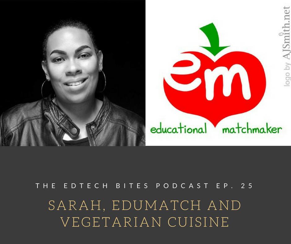 Ep. 25: Sarah, EduMatch, and Vegetarian Cuisine