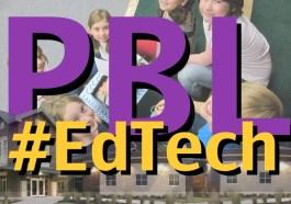 PBL EdTech EdTechChris.com Chris Miller Instructional Technology Project Based Learning