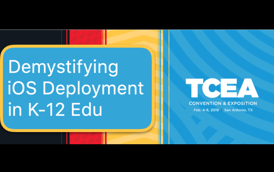 Apple iOS Deployment TCEA 2019 Jamf MDM ASM School Manager