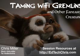 TCEA 2019 Taming WiFi Gremlins