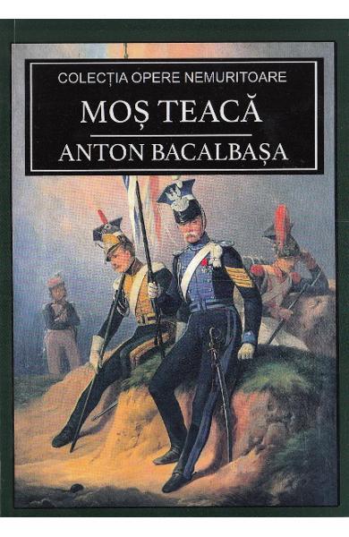 Moș Teacă, de Anton Bacalbașa
