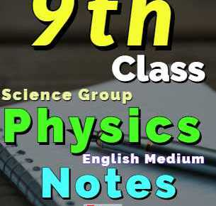 Download 9th Class Physics Notes English Medium fi