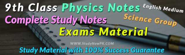 Download 9th Class Physics Notes English Medium
