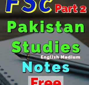 Download FSc Part 2 Pakistan Studies Notes FSc Second Year Notes