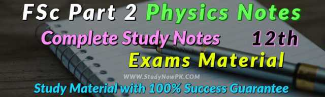 Download FSc Part 2 Physics Notes FSc 2nd Year Physics Notes