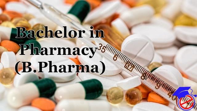 B. Pharma (Bachelor in Pharmacy)