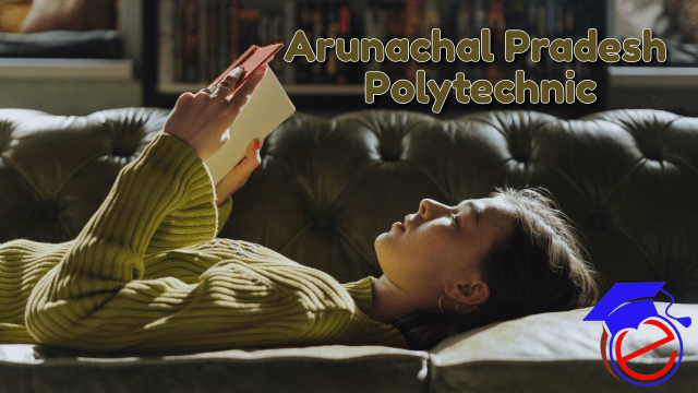 Arunachal Pradesh Polytechnic 2021