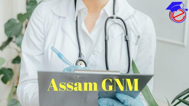 Assam GNM 2021