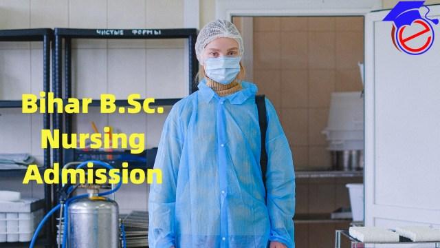 Bihar B.Sc. Nursing Admission 2021
