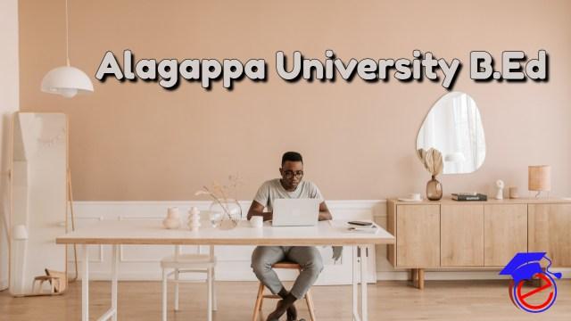Alagappa University B.Ed 2022