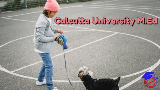 Calcutta University M.Ed 2021